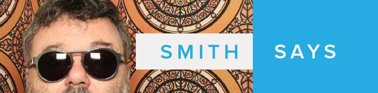 Smith Says